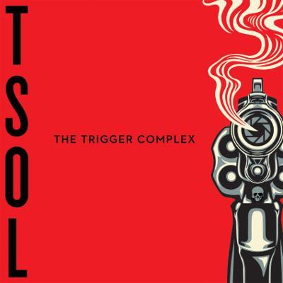 T.S.O.L. - The Trigger Complex