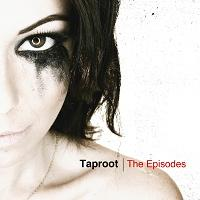 "Taproot - ""The Episodes"""