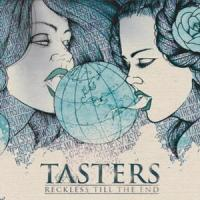 Tasters - Reckless 'Till The End