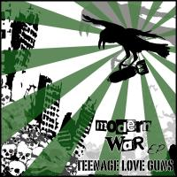 Teenage Love Guns - Modern War EP
