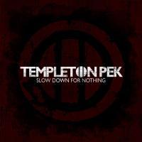 Templeton Pek - Slow Down For Nothing