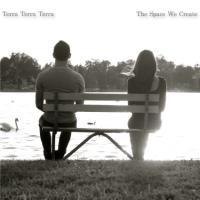 Terra Terra Terra - The Space We Create