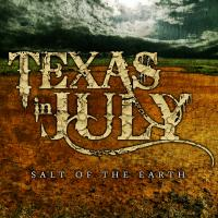 Texas In July - Salt Of The Earth