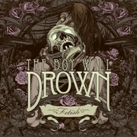 The Boy Will Drown - Fetish