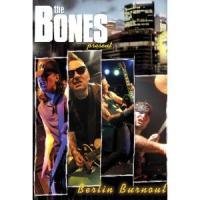 The Bones - Berlin Burnout