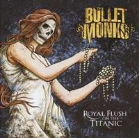 The Bulletmonks - Royal Flush On The Titanic
