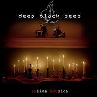 The Deep Black Sees - Inside Outside