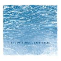 The Driftwood Fairytales - Phantoms