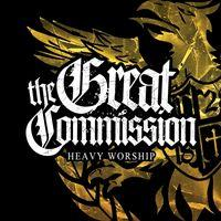 The Great Commision - Heavy Worship