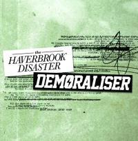 The Haverbrook Disaster/Demoraliser - Split