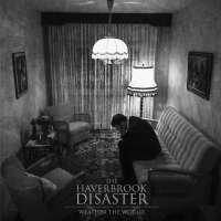 The Haverbrook Disaster - Weather The World