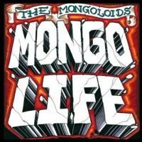 The Mongoloids - Mongo Life