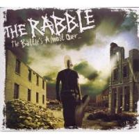 The Rabble - The Battle's Almost Over...