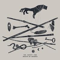 "The Safety Fire - ""Mouth of Swords"""