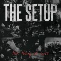 The Setup - This Thing Of Ours
