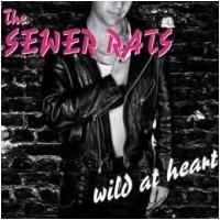 The Sewer Rats - Wild At Heart