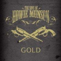 The Sons Of Howie Munson - Gold