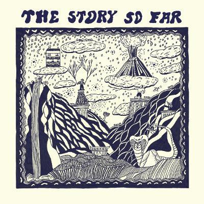 THE STORY SO FAR - The Story So Far