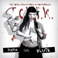 The Toten Crackhuren im Kofferraum - Mama Ich Blute