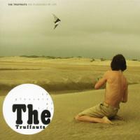 The Truffauts - The Pleasure Of Life