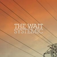 The Wait - Systemic