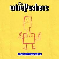 The Wirepushers - Electric Puppetry