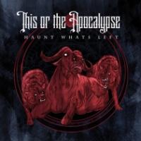 This Or The Apocalypse - Haunt What's Left