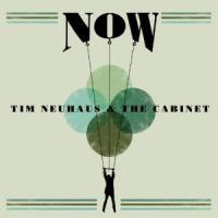 Tim Neuhaus & The Cabinet - Now