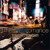 Times New Romance - Tonight! Tonight!