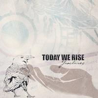 Today We Rise - Fractures