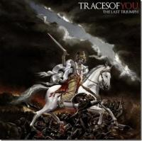 Traces Of You - The Last Triumph