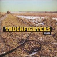 Truckfighters - Mania
