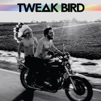 Tweak Bird - Tweak Bird