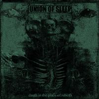 Union Of Sleep - Death In The Place Of Rebirth