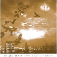 Unleash The Sky - Hopes, Doubts & Inbetween