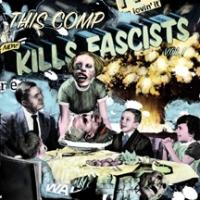 V/A - This Comp Kills Fascists Vol 1