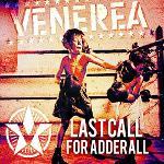Cover von VENEREA - Last Call For Adderall