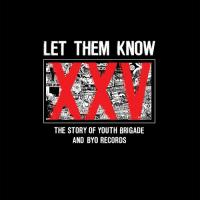 V/A - Let Them Know - The Story Of Youth Brigade And BYO Records