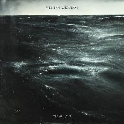 WESTERN ADDICTION - Tremulous