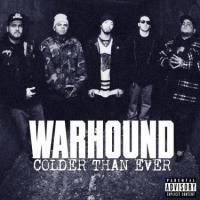 Warhound - Colder Than Ever