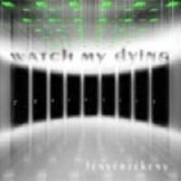 Watch My Dying - Fényérzékeny