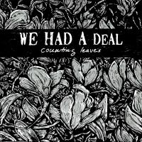 We Had A Deal - Counting Leaves