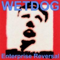 Wetdog - Enterprise Reversal