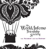 World Inferno Friendship Society - The Anarchy And The Ecstasy