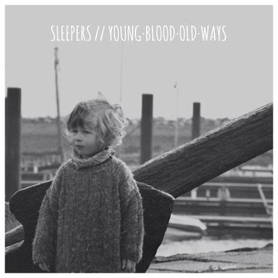 SLEEPERS - Young•Blood•Old•Ways