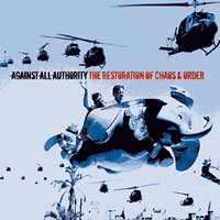 Against All Authority - The Restoration Of Chaos and Order
