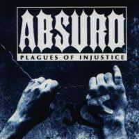 Absurd - Plagues of injustice