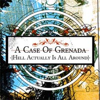 A Case Of Grenada - Hell Actually Is All Around
