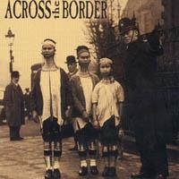 Across The Border - Short Songs - Long Faces