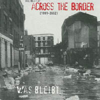 Across The Border - Was Bleibt (The Best Of 1991 - 2002